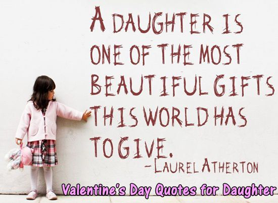 Valentines Day Quotes For Dad From Daughter: [40+ BEST] Valentines Day Quotes For Daughters 2019