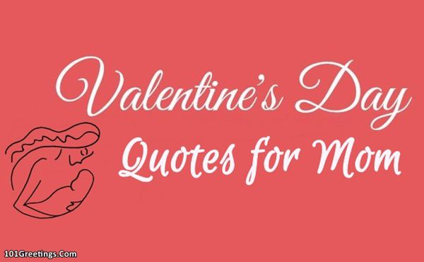 35 Best Special Happy Valentines Day Quotes For Mom 2019