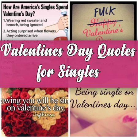 Special Valentines Day Quotes For Singles Anti Valentines Day Messages