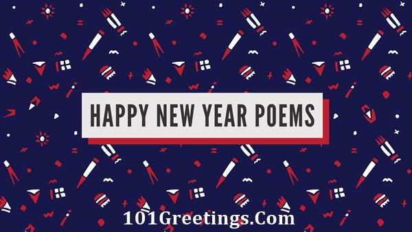 55 Best Happy New Year Poems For Friends And Family 2019
