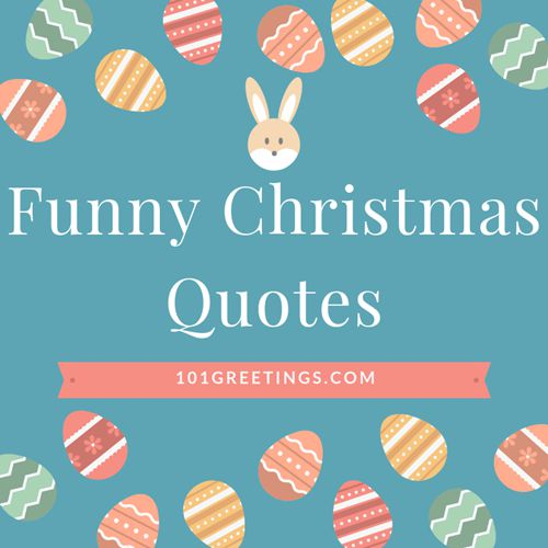 Christmas Sayings Funny.50 Best Short Christmas Quotes Funny Wishes Greetings 2018